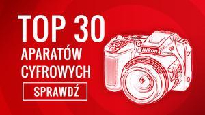 Ranking TOP 30 aparatów Cyfrowych - Najlepsze Modele na Naszym Rynku