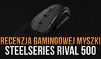 Recenzja Gamingowej Myszki SteelSeries Rival 500