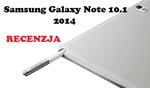 Samsung Galaxy Note 10.1 (2014 Edition) - aktualnie najlpeszy tablet na rynku.