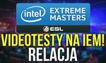 Relacja z Intel Extreme Masters