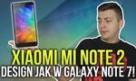 Xiaomi Mi Note 2 - Design, jak w Galaxy Note 7!