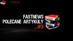 FastNews #3 - polecane Artykuły, Zestawy Komputerowe, Rankingi i Testy