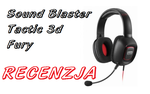 Sound Blaster Tactic 3D Fury - recenzja słuchawek dla graczy od Creative