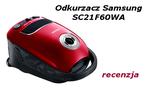 Sprzątamy w nowym roku odkurzaczem Samsung SC21F60WA