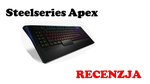Steelseries Apex [RECENZJA]