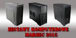 Najlepsze Zestawy Komputerowe od 1500 do 6500 zł 03/2015