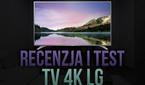 Recenzja i Test TV 4K LG (55UH6507)