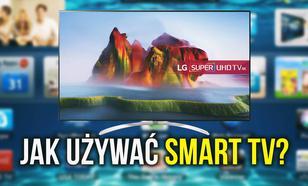 Jak Używać Smart TV - Garść Ciekawostek dla Każdego