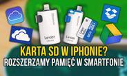 Karta microSD w iPhonie? Rozszerzamy Pamięć w Smartfonie!