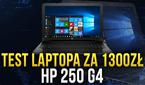 Test Laptopa za 1300zł - HP 250 G4