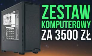 Zestaw Komputerowy za 3500 zł