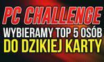 """Wybieramy TOP 5 Zgłoszeń do """"Dzikiej Karty""""   PCChallenge 2"""
