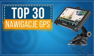 Najciekawsze Nawigacje GPS - Ranking Specjalny TOP 30