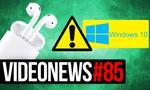 VideoNews #85 - Zabójcza poprawka do Windows 10, HTC 11 i Apple AirPods