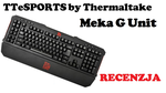 TTeSPORTS by Thermaltake Meka G Unit [RECENZJA]