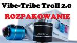 Vibe-Tribe Troll 2.0 10W [ROZPAKOWANIE]