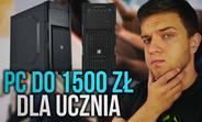 Zestaw Komputerowy dla Ucznia do 1500 zł