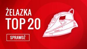 TOP 20 Czołowych Żelazek - Poznaj Najlepsze Urządzenia na Rynku!