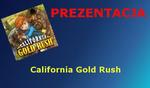 California Gold Rush [Prezentacja]