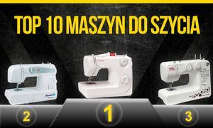 Najlepsze Maszyny Do Szycia. Prezentujemy Aktualny Ranking TOP 10!