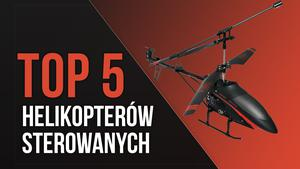Helikoptery Zdalnie Sterowane – TOP 5 Latających Zabawek Dla Najmłodszych