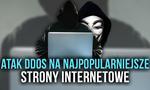 Atak DDoS Na Najpopularniejsze Strony Internetowe!