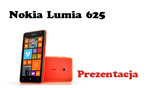 Nokia Lumia 625 [PREZENTACJA]