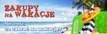 Zakupy na wakacje - produkty dla urlopowiczów