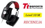 Level 10 M przetestowane! Co potrafią topowe słuchawki od Tt eSPORTS by Thermaltake?