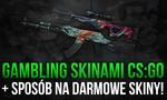 Gambling Skinami CS:GO Jeszcze Żyje! Sposoby na Darmowe Skiny!
