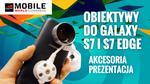 Obiektywy do Galaxy S7 i S7 Edge - Akcesoria - Prezentacja