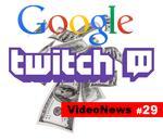 VideoNews #29 - Google przejmuje Twitcha za 1mld $
