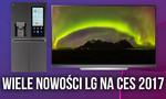 Wiele Nowości LG na CES 2017 - Smart Lodówka, Nowe TV, Konkurecnja dla MacBooka Air!