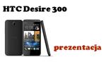 HTC Desire 300 - prezentacja niskobudżetowego smartfona od HTC