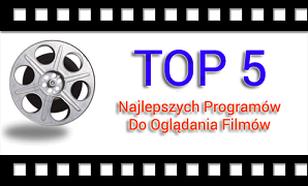5 Najlepszych Programów Do Oglądania Filmów