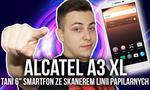 "Alcatel A3 XL - TANI 6"" Smartfon ze Skanerem Linii Papilarnych"
