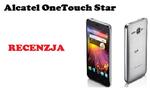 Alcatel OneTouch Star [RECENZJA]