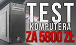 Test komputera za 5800 zł! The Division, CS:GO, GTA 5, Wiedźmin 3