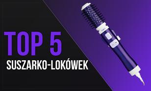 TOP 5 Suszarko-Lokówek - Zadbaj o Swoje Włosy!