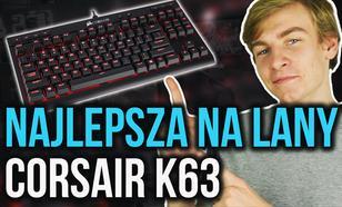 Najlepsza Klawiatura Na Lany? - Corsair Gaming K63!