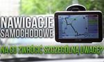Nawigacje Samochodowe - Na Co Zwrócić Szczególną Uwagę?