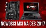 Nowe Płyty Główne i Laptopy Dla Graczy – MSI na CES 2017