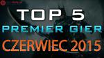 TOP 5 Premier Gier - Czerwiec 2015 - Batman: Arkham Knight, Heroes of the Storm i Kholat