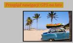 Propozycje Nawigacji GPS na lato