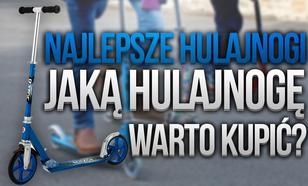 Najlepsze Hulajnogi – Jaką Hulajnogę Warto Kupić?