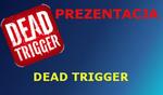 Dead Trigger Prezentacja