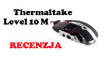 TTeSports by Thermaltake Level 10 M [RECENZJA]