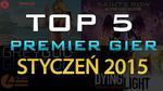 TOP 5 Premier Gier - Styczeń 2015