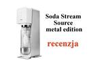 Bąbelkowy zawrót głowy - recenzja ekspresu do napojów gazowanych Soda Stream SOURCE (Metal Edition)