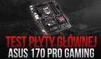 Test Płyty Głównej - ASUS Z170 Pro Gaming